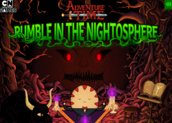 Adventure Time - Rumble In The Nightosphere
