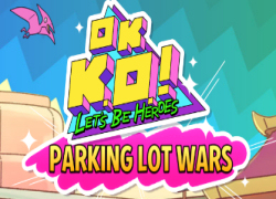 OK K.O.! Let's Be Heroes - Parking Lot Wars